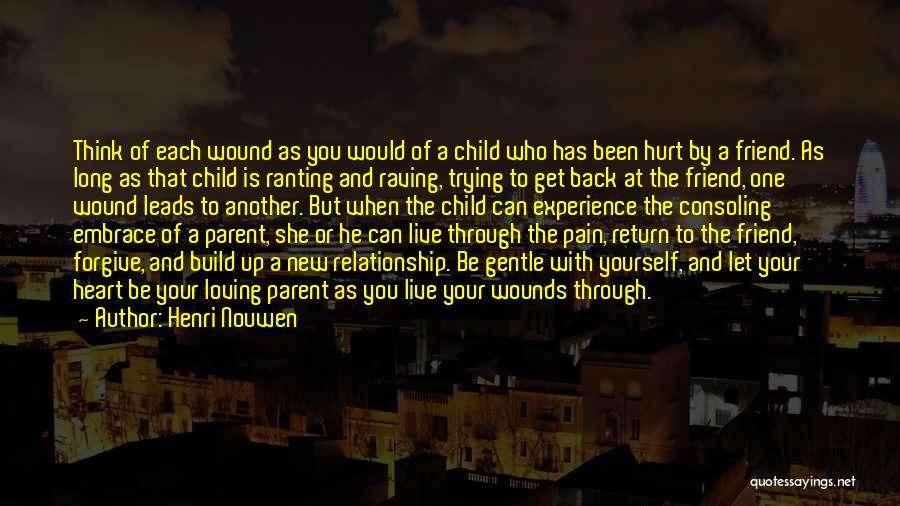 When Get Hurt Quotes By Henri Nouwen