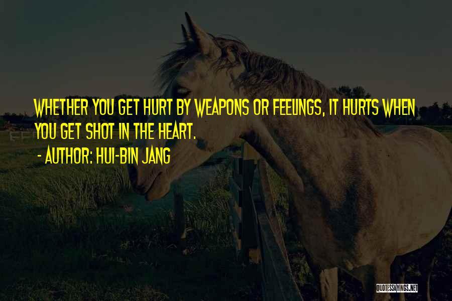 When Get Hurt Quotes By Hui-bin Jang