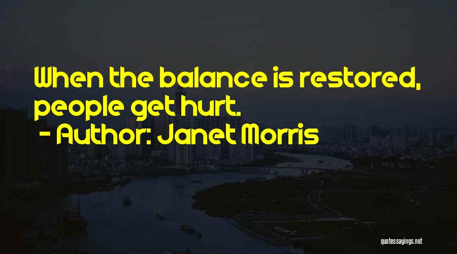 When Get Hurt Quotes By Janet Morris