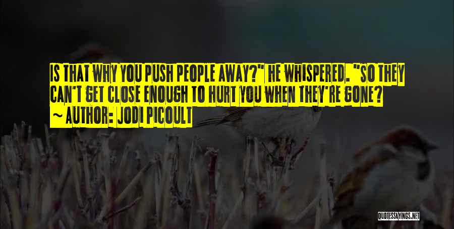 When Get Hurt Quotes By Jodi Picoult