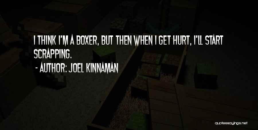 When Get Hurt Quotes By Joel Kinnaman