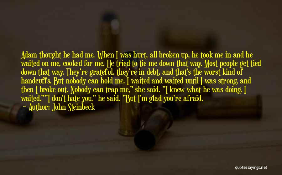 When Get Hurt Quotes By John Steinbeck