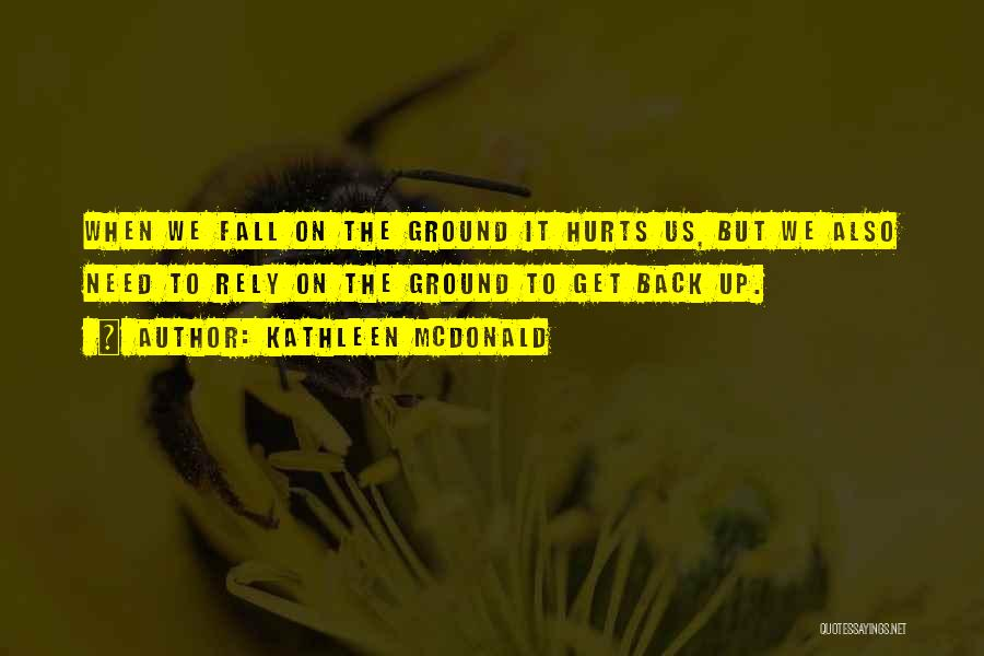 When Get Hurt Quotes By Kathleen McDonald