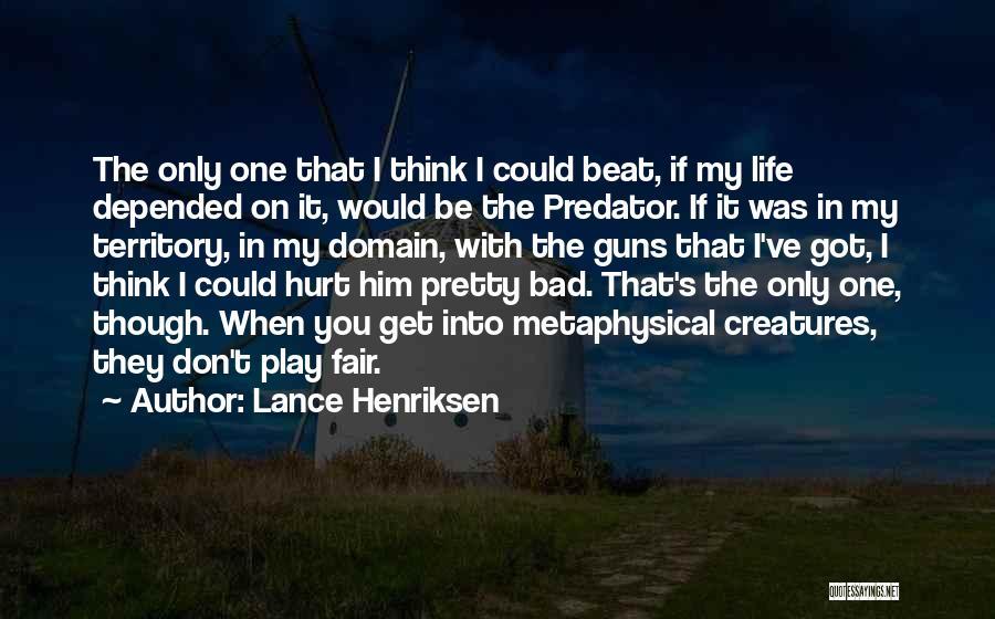 When Get Hurt Quotes By Lance Henriksen