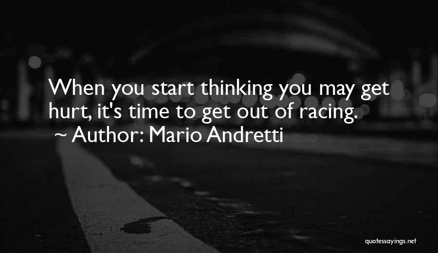 When Get Hurt Quotes By Mario Andretti