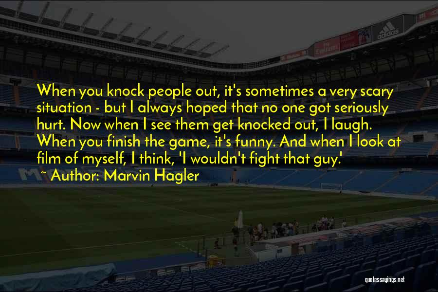 When Get Hurt Quotes By Marvin Hagler