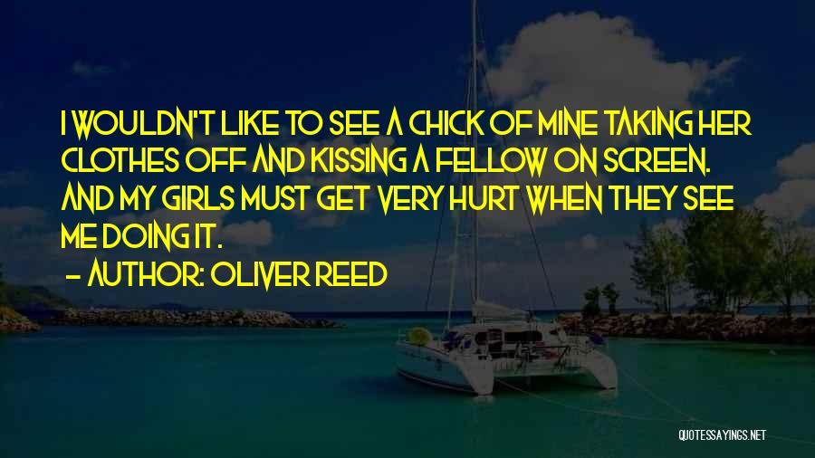 When Get Hurt Quotes By Oliver Reed