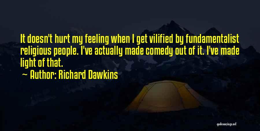 When Get Hurt Quotes By Richard Dawkins