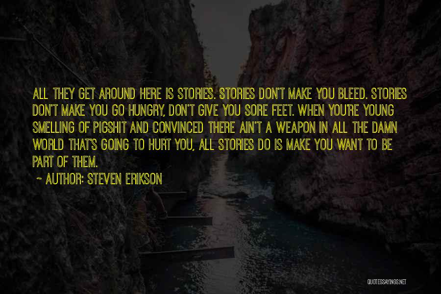 When Get Hurt Quotes By Steven Erikson