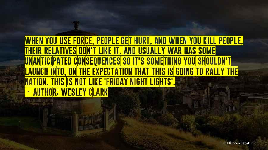 When Get Hurt Quotes By Wesley Clark