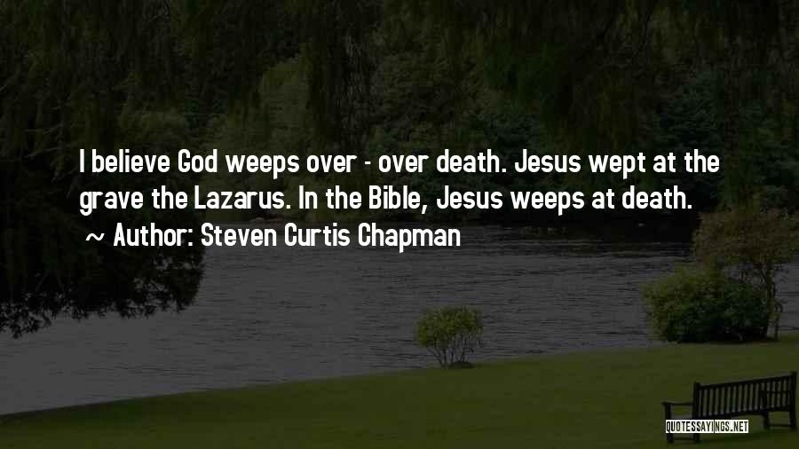 When God Weeps Quotes By Steven Curtis Chapman