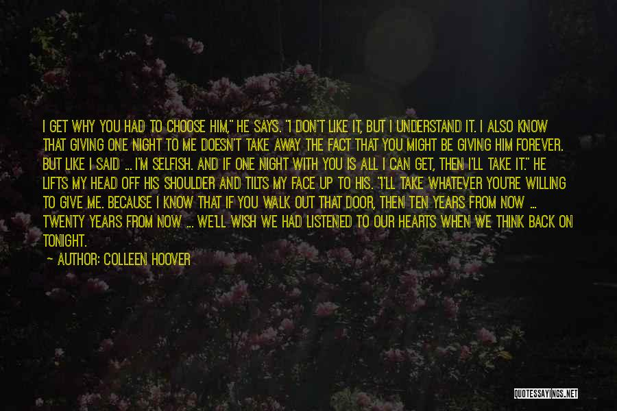 When He Doesn't Like You Back Quotes By Colleen Hoover