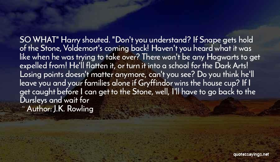 When He Doesn't Like You Back Quotes By J.K. Rowling