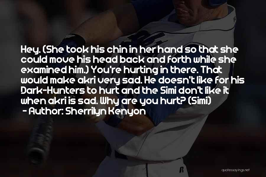When He Doesn't Like You Back Quotes By Sherrilyn Kenyon