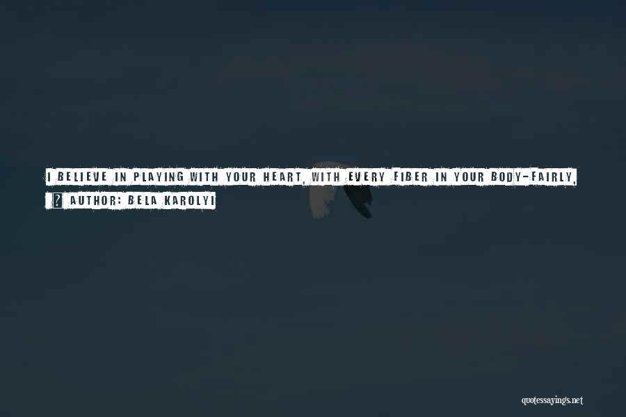 When He Lies Quotes By Bela Karolyi