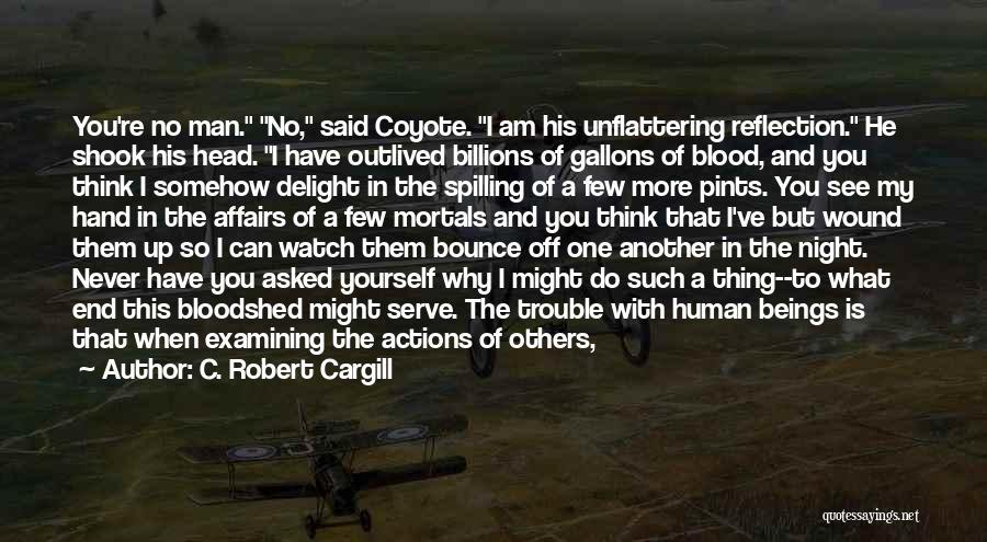 When He Lies Quotes By C. Robert Cargill