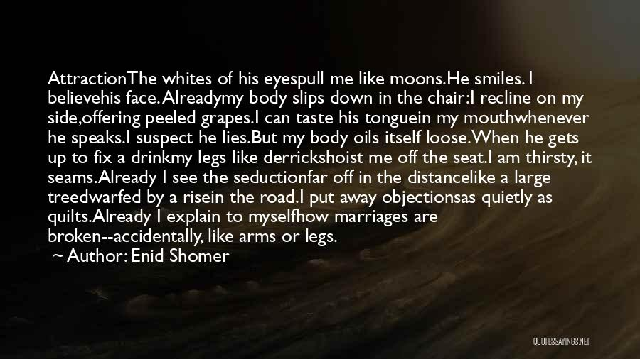 When He Lies Quotes By Enid Shomer
