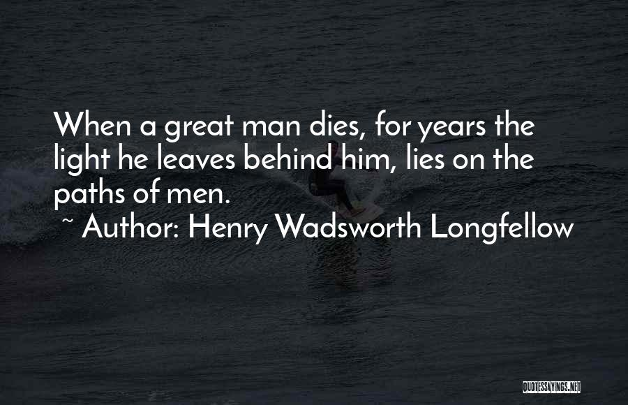 When He Lies Quotes By Henry Wadsworth Longfellow