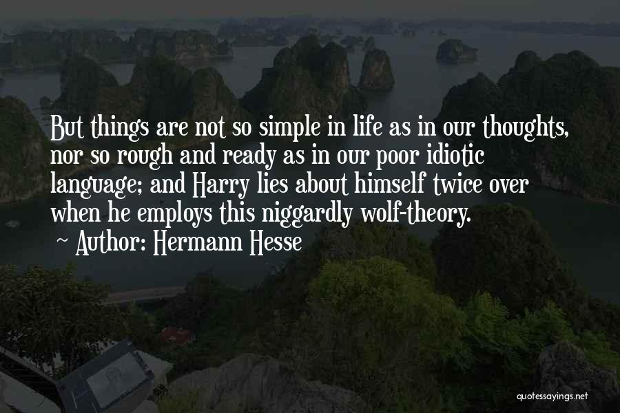 When He Lies Quotes By Hermann Hesse