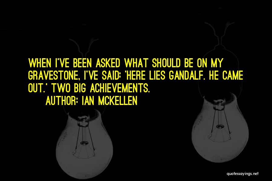 When He Lies Quotes By Ian McKellen
