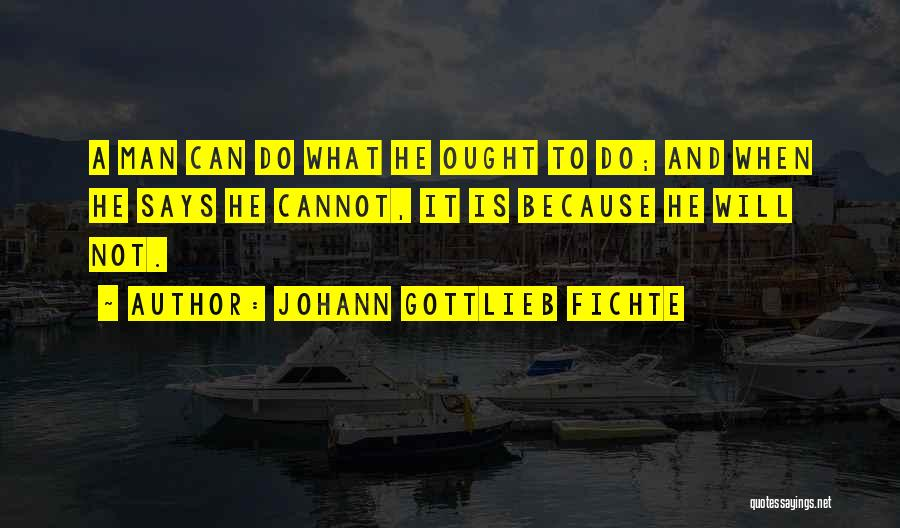 When He Lies Quotes By Johann Gottlieb Fichte