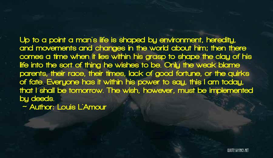 When He Lies Quotes By Louis L'Amour