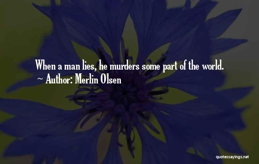 When He Lies Quotes By Merlin Olsen