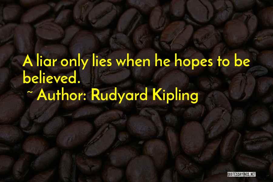 When He Lies Quotes By Rudyard Kipling