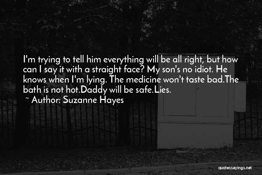 When He Lies Quotes By Suzanne Hayes