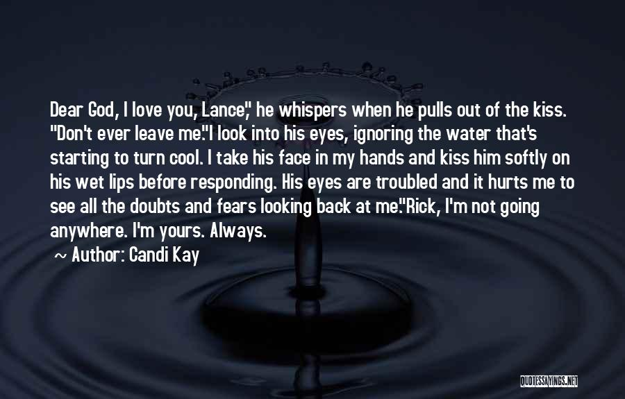 When He's Looking At You Quotes By Candi Kay