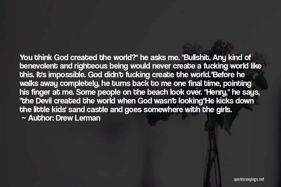 When He's Looking At You Quotes By Drew Lerman