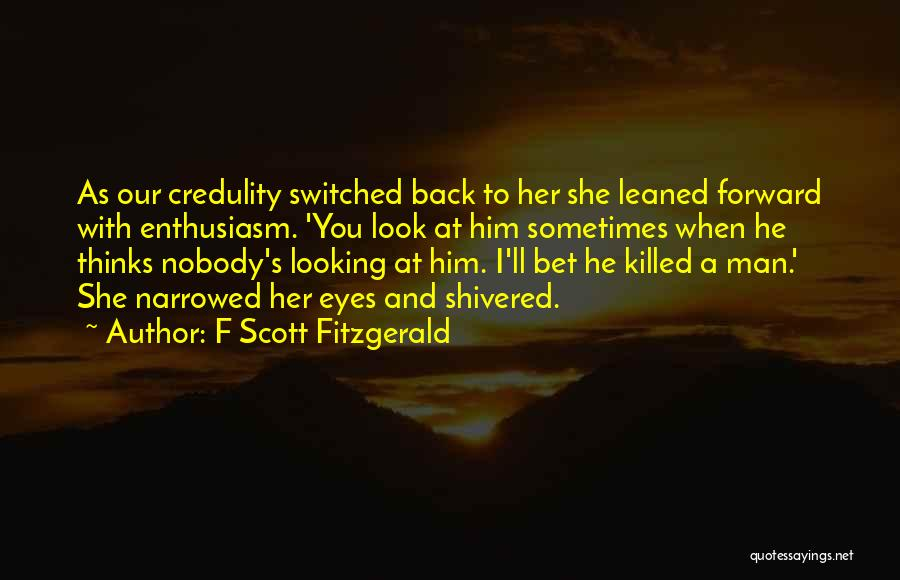 When He's Looking At You Quotes By F Scott Fitzgerald