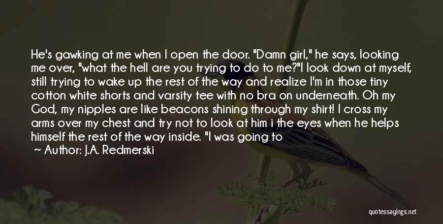 When He's Looking At You Quotes By J.A. Redmerski