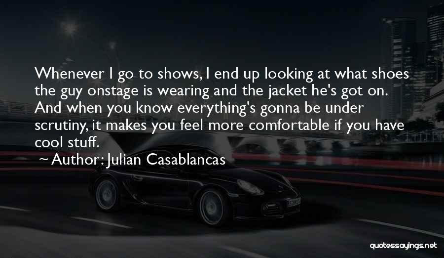 When He's Looking At You Quotes By Julian Casablancas