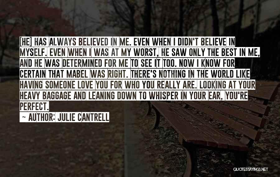 When He's Looking At You Quotes By Julie Cantrell