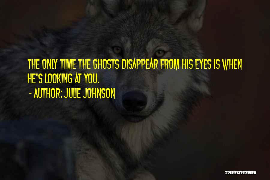 When He's Looking At You Quotes By Julie Johnson