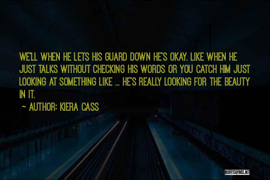 When He's Looking At You Quotes By Kiera Cass