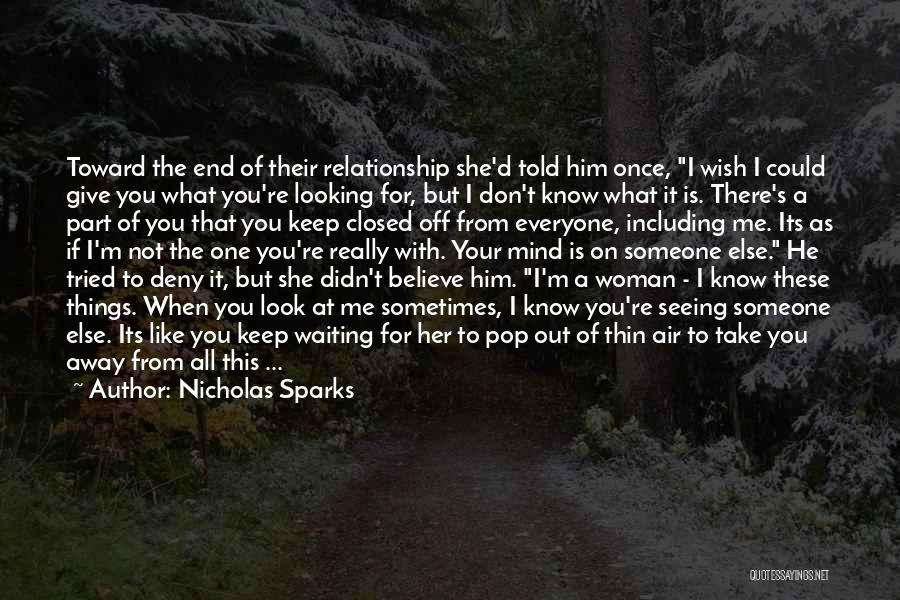 When He's Looking At You Quotes By Nicholas Sparks