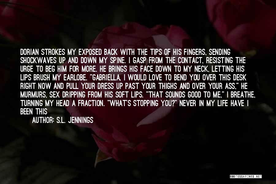 When He's Looking At You Quotes By S.L. Jennings