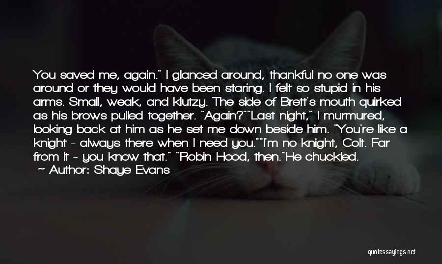 When He's Looking At You Quotes By Shaye Evans