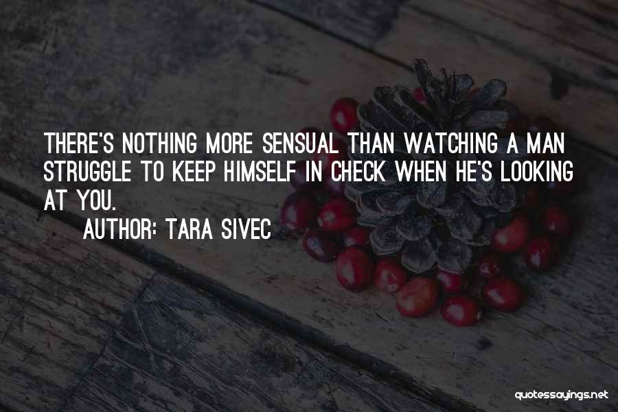 When He's Looking At You Quotes By Tara Sivec