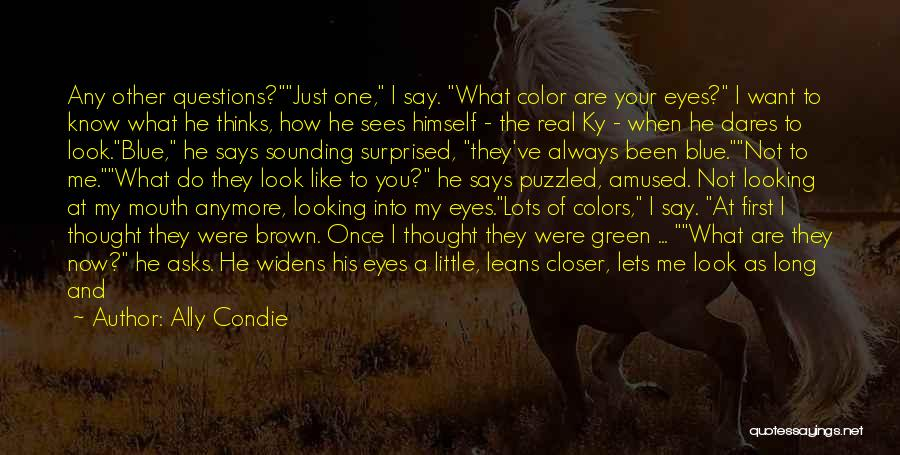 When I Look Into Your Blue Eyes Quotes By Ally Condie