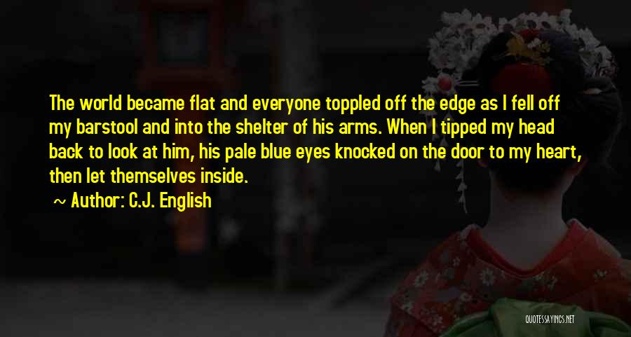 When I Look Into Your Blue Eyes Quotes By C.J. English
