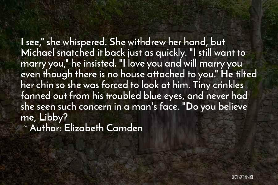 When I Look Into Your Blue Eyes Quotes By Elizabeth Camden