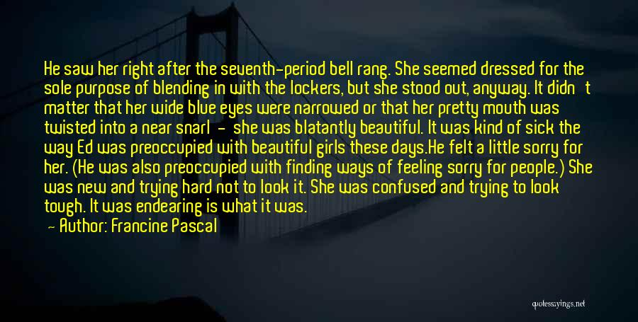 When I Look Into Your Blue Eyes Quotes By Francine Pascal
