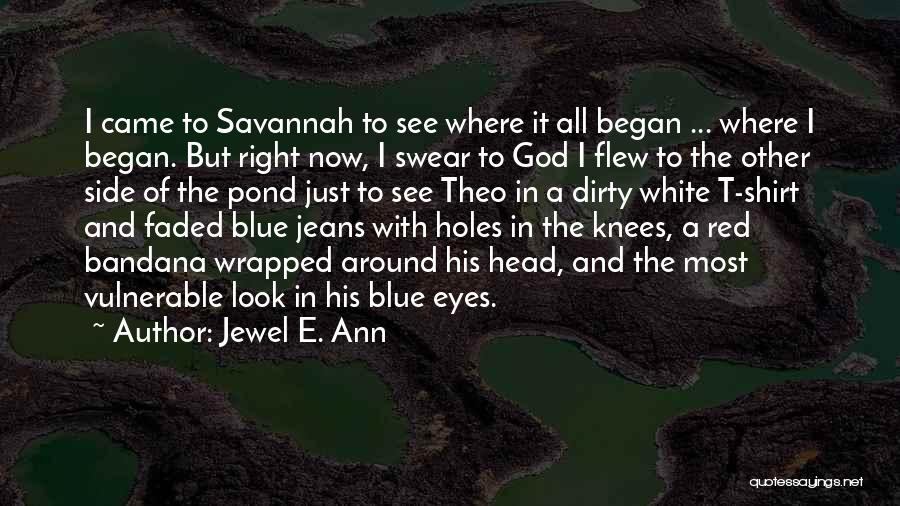 When I Look Into Your Blue Eyes Quotes By Jewel E. Ann