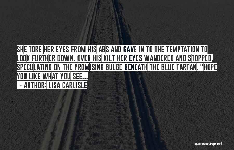 When I Look Into Your Blue Eyes Quotes By Lisa Carlisle