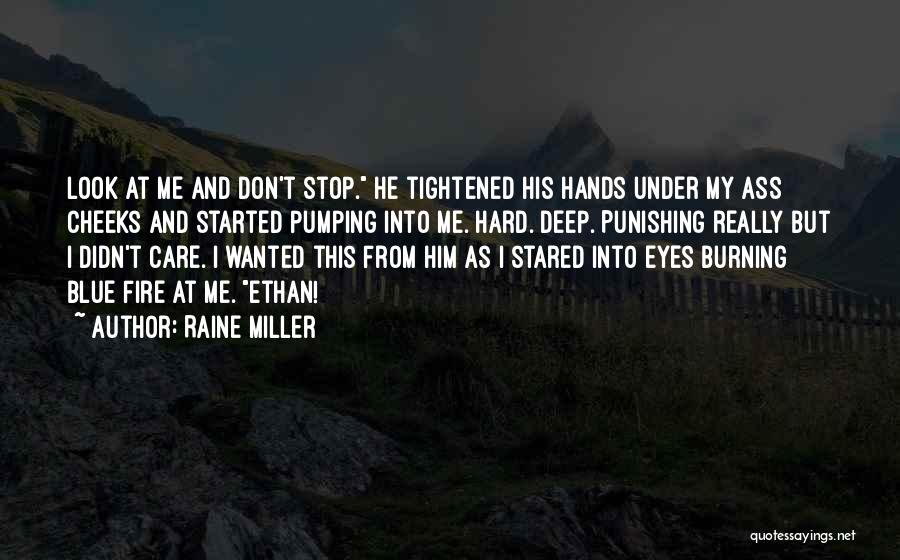 When I Look Into Your Blue Eyes Quotes By Raine Miller