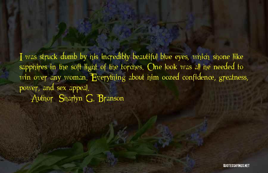 When I Look Into Your Blue Eyes Quotes By Sharlyn G. Branson