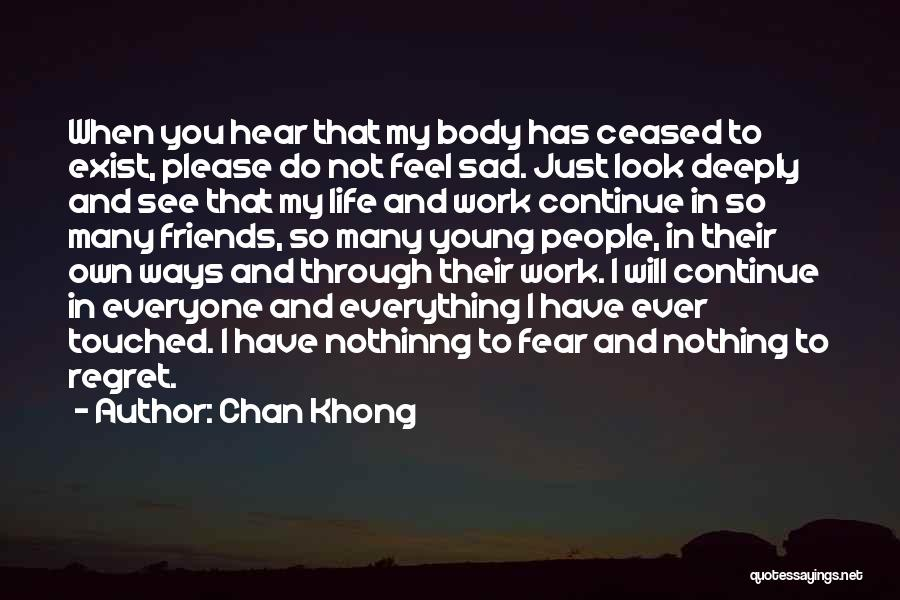 When I See You Sad Quotes By Chan Khong